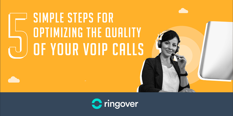 Optimizing the Quality of Your VoIP Calls
